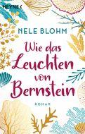 Nele Blohm - Wie das Leuchten von Bernstein