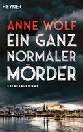 Anne Wolf - Ein ganz normaler Mörder