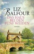 Liz Balfour - Das Haus bei den fünf Weiden