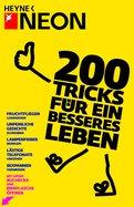 NEON (Hrsg.),Marc Schürmann (Hrsg.) - 200 Tricks für ein besseres Leben