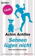 Achim Achilles - Sehnen lügen nicht