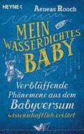 Aeneas Rooch - Mein wasserdichtes Baby
