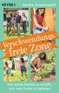 Sandra Krautwaschl - Verschwendungsfreie Zone