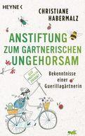 Christiane Habermalz - Anstiftung zum gärtnerischen Ungehorsam