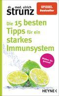 Ulrich Strunz - Die 15 besten Tipps für ein starkes Immunsystem
