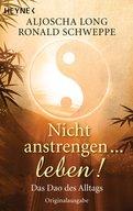 Ronald Schweppe,Aljoscha Long - Nicht anstrengen -- leben!