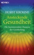 Horst Krohne - Ansteckende Gesundheit