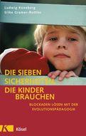 Ludwig Koneberg,Silke Gramer-Rottler - Die sieben Sicherheiten, die Kinder brauchen