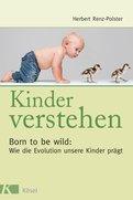 Herbert Renz-Polster - Kinder verstehen