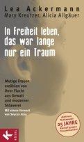 Lea Ackermann,Mary Kreutzer,Alicia Allgäuer - In Freiheit leben, das war lange nur ein Traum