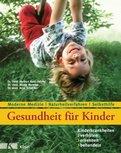 Dr. med. Herbert Renz-Polster,Dr. med. Nicole Menche,Dr. med. Arne Schäffler - Gesundheit für Kinder: Kinderkrankheiten verhüten, erkennen, behandeln