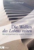 Linda Lehrhaupt,Christa Spannbauer (Hrsg.) - Die Wellen des Lebens reiten