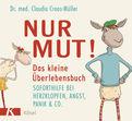 Claudia Croos-Müller - Nur Mut! Das kleine Überlebensbuch