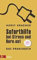 Horst Kraemer - Soforthilfe bei Stress und Burn-out – Das Praxisbuch