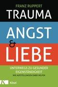 Franz Ruppert - Trauma, Angst und Liebe