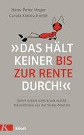 Hans-Peter Unger,Carola Kleinschmidt - »Das hält keiner bis zur Rente durch!«