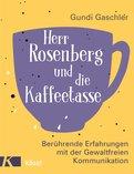 Gundi Gaschler - Herr Rosenberg und die Kaffeetasse