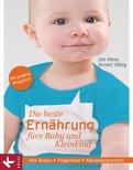 Ute Alexy,Annett Hilbig - Die beste Ernährung fürs Baby und Kleinkind