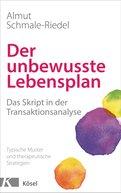 Almut Schmale-Riedel - Der unbewusste Lebensplan