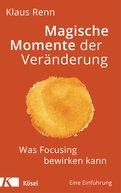 Klaus Renn - Magische Momente der Veränderung