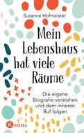 Susanne Hofmeister - Mein Lebenshaus hat viele Räume