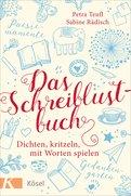 Petra Teufl,Sabine Rädisch - Das Schreiblustbuch