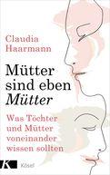 Claudia Haarmann - Mütter sind eben Mütter