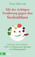 Tanja Salkowski - Mit der richtigen Ernährung gegen den Seelenblues