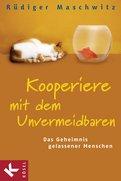 Rüdiger Maschwitz - Kooperiere mit dem Unvermeidbaren