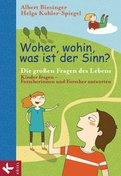 Albert Biesinger (Hrsg.),Helga Kohler-Spiegel (Hrsg.) - Woher, wohin, was ist der Sinn?