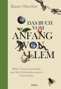Rainer Oberthür - Das Buch vom Anfang von allem