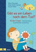 Albert Biesinger,Helga Kohler-Spiegel - Gibt es ein Leben nach dem Tod?