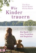 Florian Rauch,Nicole Rinder,Tita Kern - Wie Kinder trauern