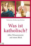 Valentino Hribernig-Körber - Was ist katholisch?