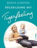 Benita Cantieni - Rückbildung mit Tigerfeeling