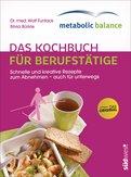 Wolf Funfack - metabolic balance® - Das Kochbuch für Berufstätige (Neuausgabe)