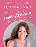 Benita Cantieni - Faceforming mit Tigerfeeling für sie und ihn