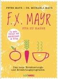 Peter Mayr,Michaela Mayr - F.X. Mayr für zu Hause