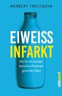 Norbert Treutwein - Eiweißinfarkt