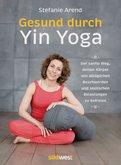 Stefanie Arend - Gesund durch Yin Yoga