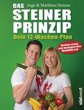 Inge Steiner,Matthias Steiner - Das Steiner Prinzip - Dein 12-Wochen-Plan