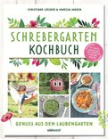 Christiane Leesker,Vanessa Jansen - Schrebergarten-Kochbuch