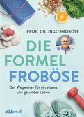 Ingo Froböse - Die Formel Froböse