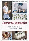 Daniela Wattenbach - Sauerteig & Wadenwickel