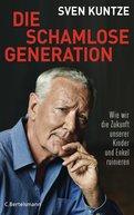 Sven Kuntze - Die schamlose Generation