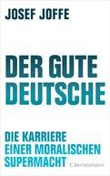 Josef Joffe - Der gute Deutsche
