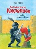 Ingo Siegner - Der kleine Drache Kokosnuss und der schwarze Ritter