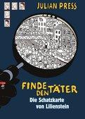 Julian Press - Finde den Täter - Die Schatzkarte von Lilienstein