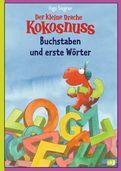 Ingo Siegner - Der kleine Drache Kokosnuss - Buchstaben und erste Wörter