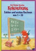 Ingo Siegner - Der kleine Drache Kokosnuss - Zahlen und erstes Rechnen von 1 bis 20